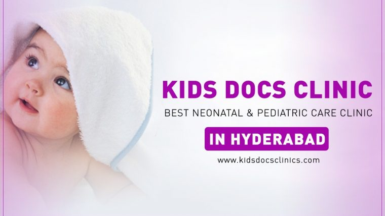 choose the best Pediatrician and Neonatologist in Hyderabad with Kids Docs Clinic