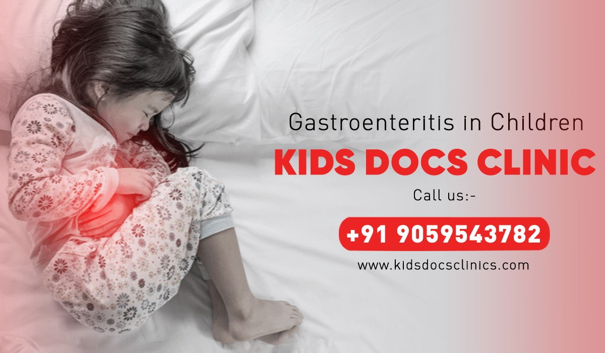 know about Gastroenteritis in children and it's treatments